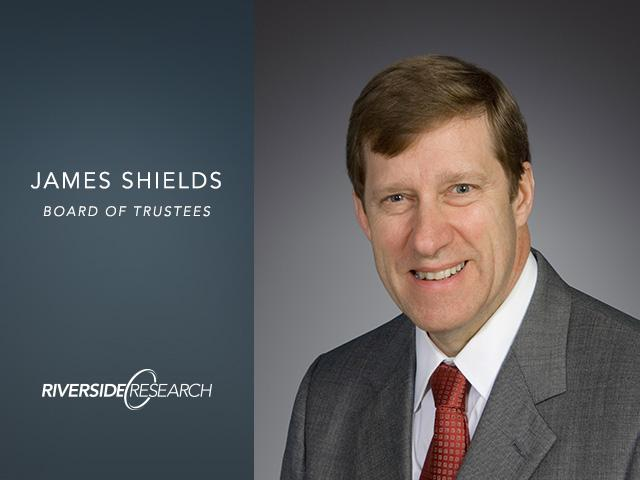 Riverside Research Proudly Welcomes Mr. James D. Shields to its Board of Trustees